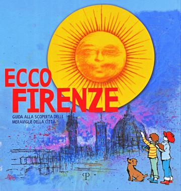 """Ecco Firenze"""" Guida alla scoperta delle meraviglie della città ..."""