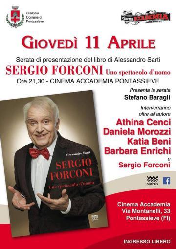 Sergio Forconi: uno spettacolo d'uomo. Giovedì 11 aprile ore 21:30 al Cinema Accademia di Pontassieve