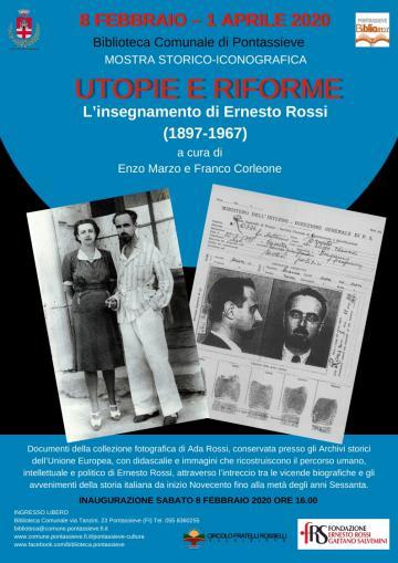 Utopie e Riforme. L'insegnamento di Ernesto Rossi (1897 – 1967). Mostra storico iconografica.  8 febbraio – 1 aprile 2020
