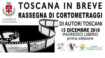Pontassieve. Toscana in Breve. Rassegna di cortometraggi di autori toscani. 15 dicembre 2018