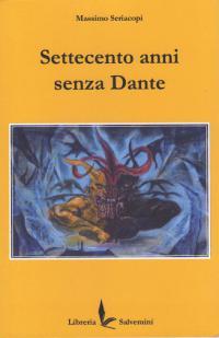 Settecento anni senza Dante. Presentazione del libro di Massimo Seriacopi. Pontassieve, sabato 2 ottobre 2021 ore 16.00