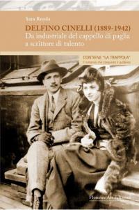 Delfino Cinelli (1889-1942). Da industriale del cappello di paglia a scrittore di talento. Pontassieve 9 ottobre 2018