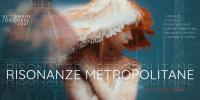 Teatro, danza, cinema, arte e virtual reality: a Firenze parte la prima edizione di 'Risonanze Metropolitane'