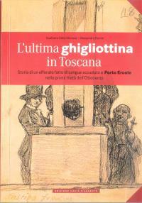 """Festa della Toscana 2017. Presentazione del libro """"L'ultima ghigliottina"""""""